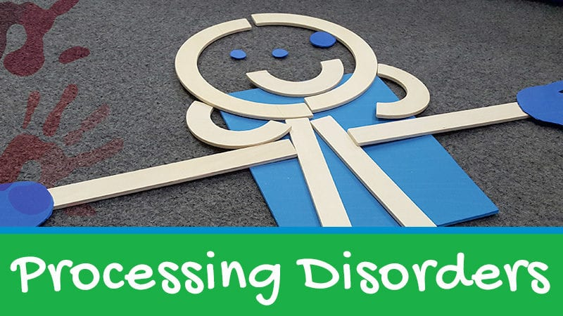 Processing Disorders